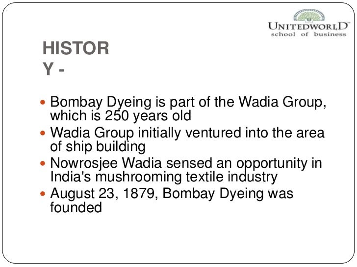 bombey dyeing vs arun bajoria Arun bajoria vs bombay dyeing in 2000, kolkatta-based arun bajoria bought 15% in bombay dyeing, and threatened to make an open offer to public shareholders he finally sold out his stake to the wadias– the promoters of bombay dyeing–at a profit.