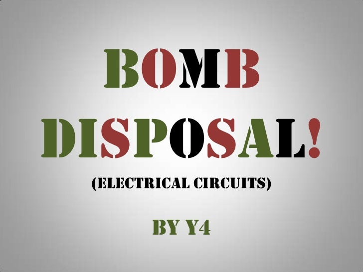 Bomb Disposal!(electrical circuits)<br />by Y4<br />
