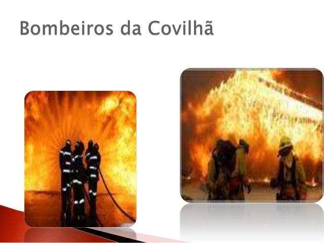 Os bombeiros são equipas de resgate treinadas                    extensivamente, principalmente paraapagar incêndios que a...