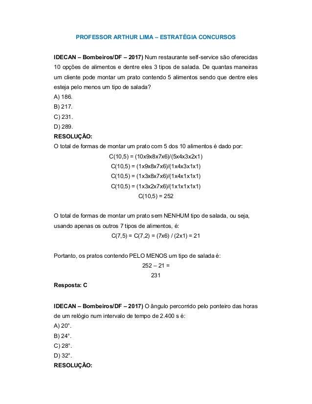 PROFESSOR ARTHUR LIMA – ESTRATÉGIA CONCURSOS IDECAN – Bombeiros/DF – 2017) Num restaurante self-service são oferecidas 10 ...