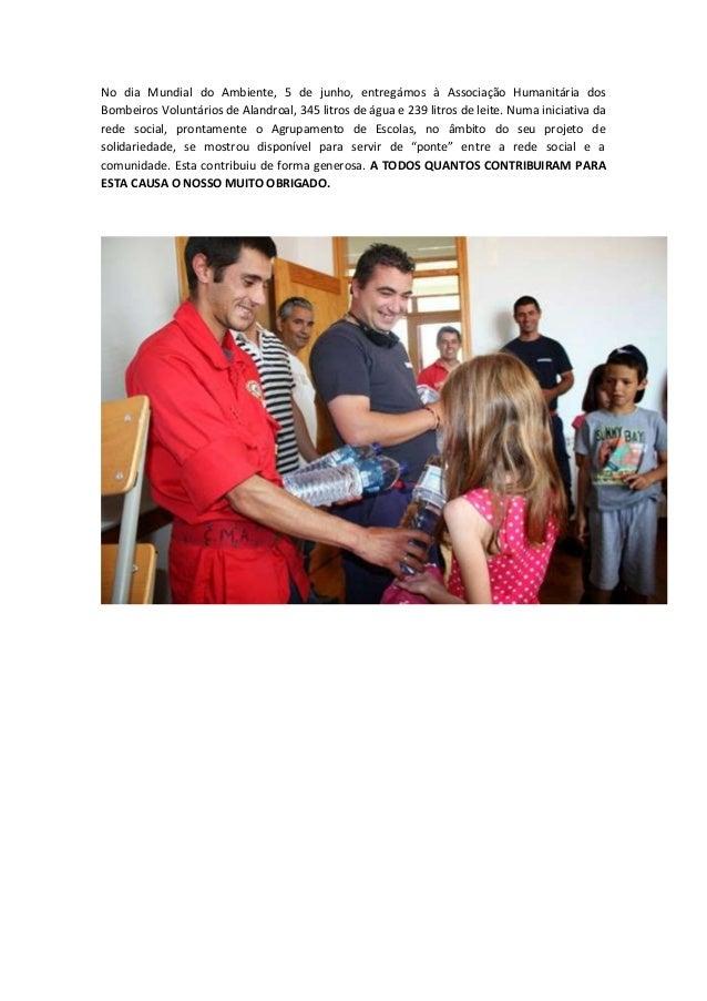 No dia Mundial do Ambiente, 5 de junho, entregámos à Associação Humanitária dos Bombeiros Voluntários de Alandroal, 345 li...