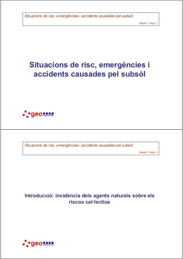 Situacions de risc, emergències i accidents causades pel subsòl                                                           ...