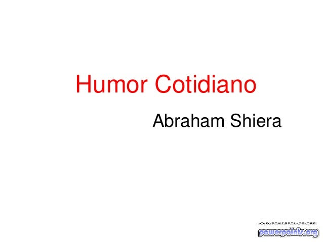 Abraham Shiera Humor Cotidiano