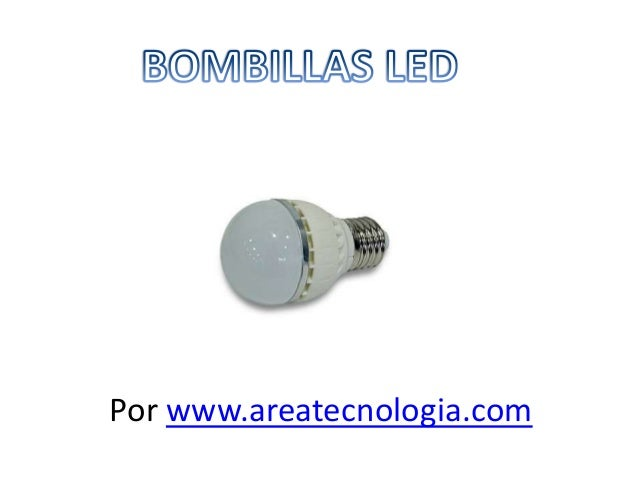 Bombillas led - Bombillas led caracteristicas ...