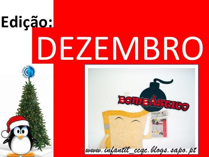 DEZEMBRO Edição: www.infantil_ccqc.blogs.sapo.pt