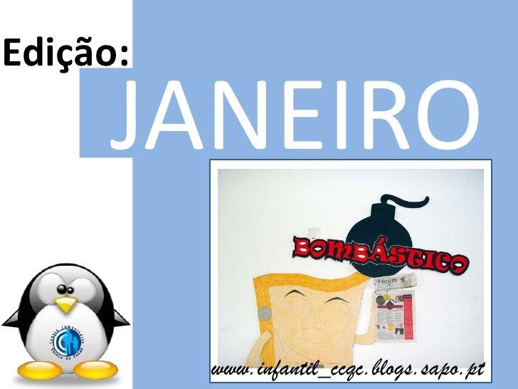 Edição:<br />JANEIRO<br />www.infantil_ccqc.blogs.sapo.pt<br />