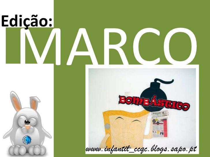 Edição:<br />MARÇO<br />www.infantil_ccqc.blogs.sapo.pt<br />
