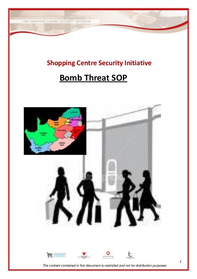 Shopping Centre Security Initiative  Bomb Threat SOP  1 The content contained in this document is restricted and not for d...