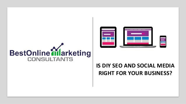 IS DIY SEO AND SOCIAL MEDIA RIGHT FOR YOUR BUSINESS?