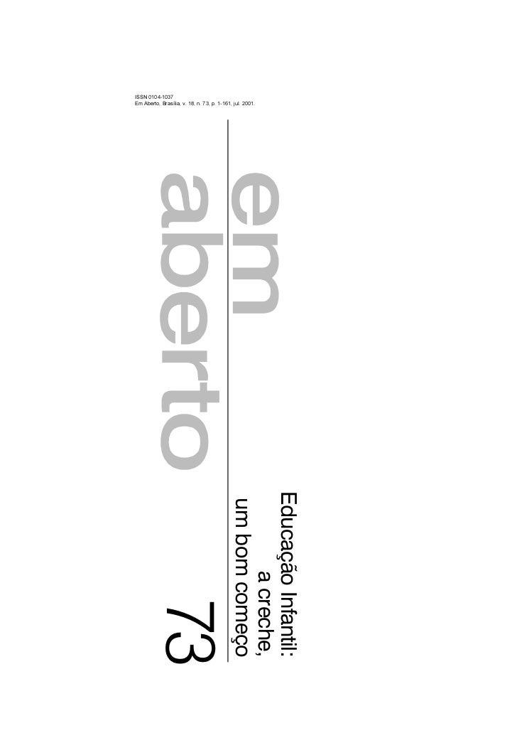 ISSN 0104-1037Em Aberto, Brasília, v. 18, n. 73, p. 1-161, jul. 2001.                                          Educação In...