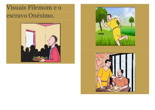 Visuais Filemom e o escravo Onésimo.