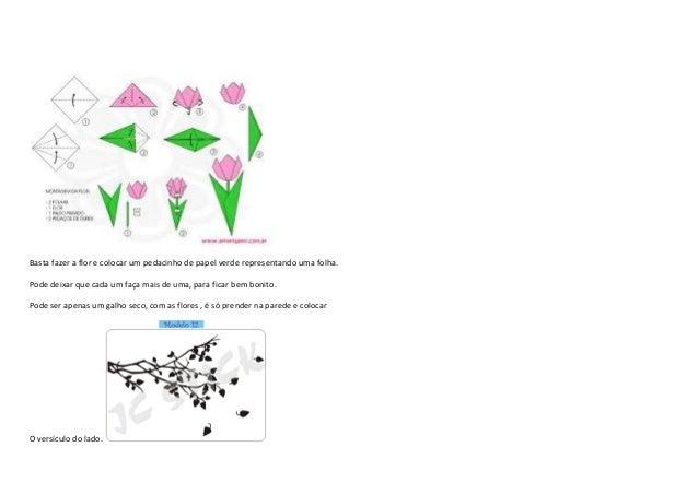 Basta fazer a flor e colocar um pedacinho de papel verde representando uma folha. Pode deixar que cada um faça mais de uma...