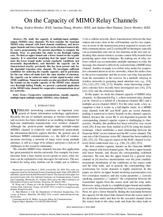 IEEE TRANSACTIONS ON INFORMATION THEORY, VOL. 51, NO. 1, JANUARY 2005 29On the Capacity of MIMO Relay ChannelsBo Wang, Stu...