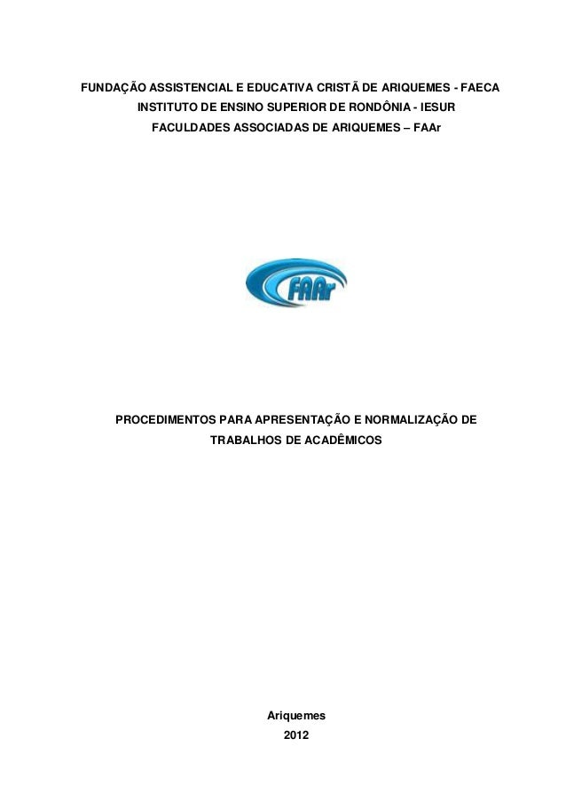 FUNDAÇÃO ASSISTENCIAL E EDUCATIVA CRISTÃ DE ARIQUEMES - FAECA INSTITUTO DE ENSINO SUPERIOR DE RONDÔNIA - IESUR FACULDADES ...