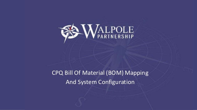 CPQ Bill Of Material (BOM) Mapping And System Configuration