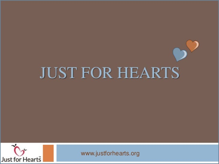 JUST FOR HEARTS    www.justforhearts.org