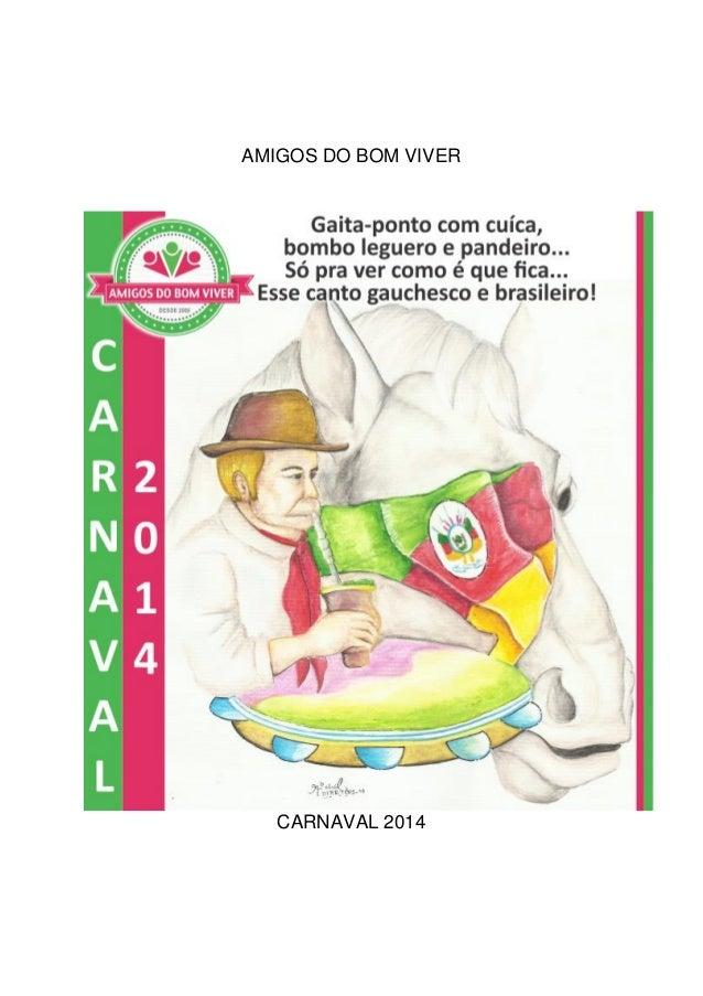 AMIGOS DO BOM VIVER CARNAVAL 2014