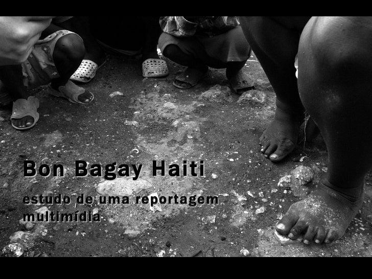 Bon Bagay Haiti estudo de uma reportagem multimídia