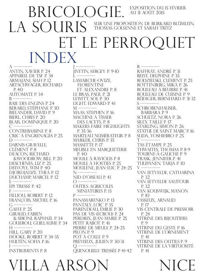 LA SOURIS   ET LE PERROQUET BRICOLOGIE. NICEVILLA ARSON INDEX Exposition du 15 février au 31 août 2015 Sur une propo...