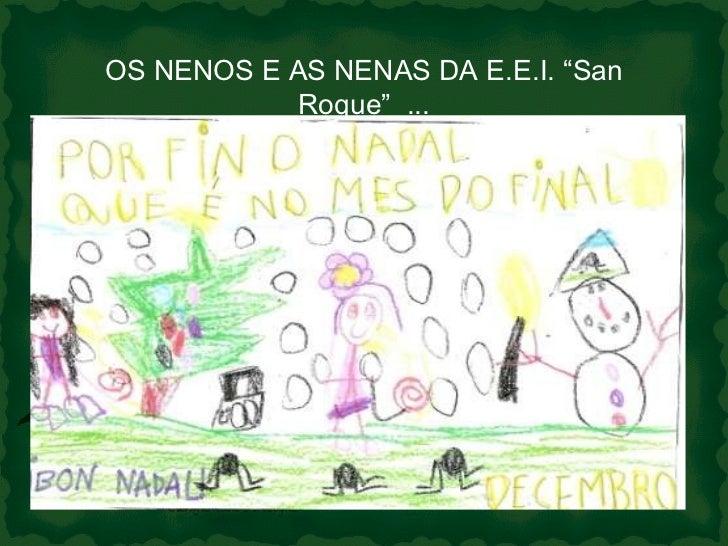 """OS NENOS E AS NENAS DA E.E.I. """"San Roque""""  ..."""