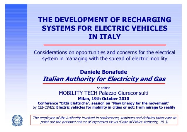 THE DEVELOPMENT OF RECHARGING SYSTEMS FOR ELECTRIC VEHICLES IN ITALY Considerations on opportunities and concerns for the ...