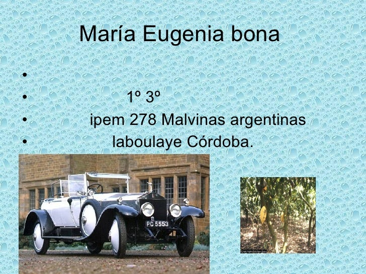María Eugenia bona  <ul><li>1º 3º  </li></ul><ul><li>ipem 278 Malvinas argentinas  </li></ul><ul><li>laboulaye Córdoba. </...