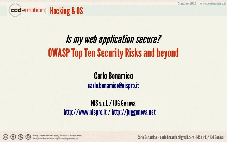 Hacking & OS    Is my web application secure?OWASP Top Ten Security Risks and beyond                  Carlo Bonamico      ...