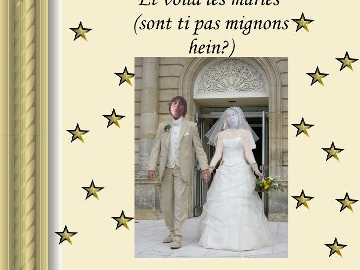 Et voilà les mariés  (sont ti pas mignons hein?)
