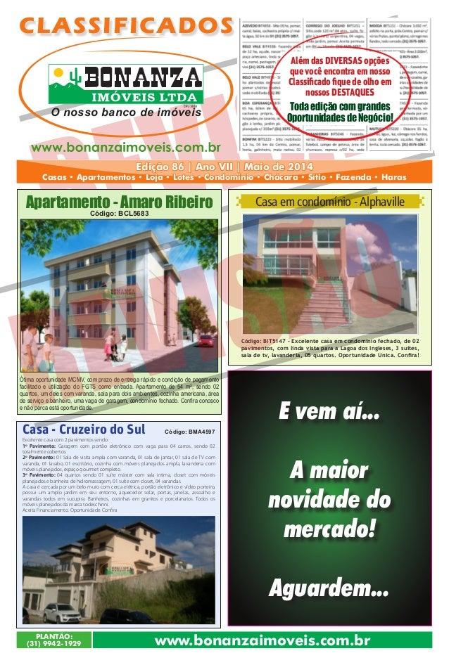 REVISÃO PLANTÃO: (31) 9942-1929 Edição 86 | Ano VII | Maio de 2014 Casas • Apartamentos • Loja • Lotes • Condomínio • Chác...