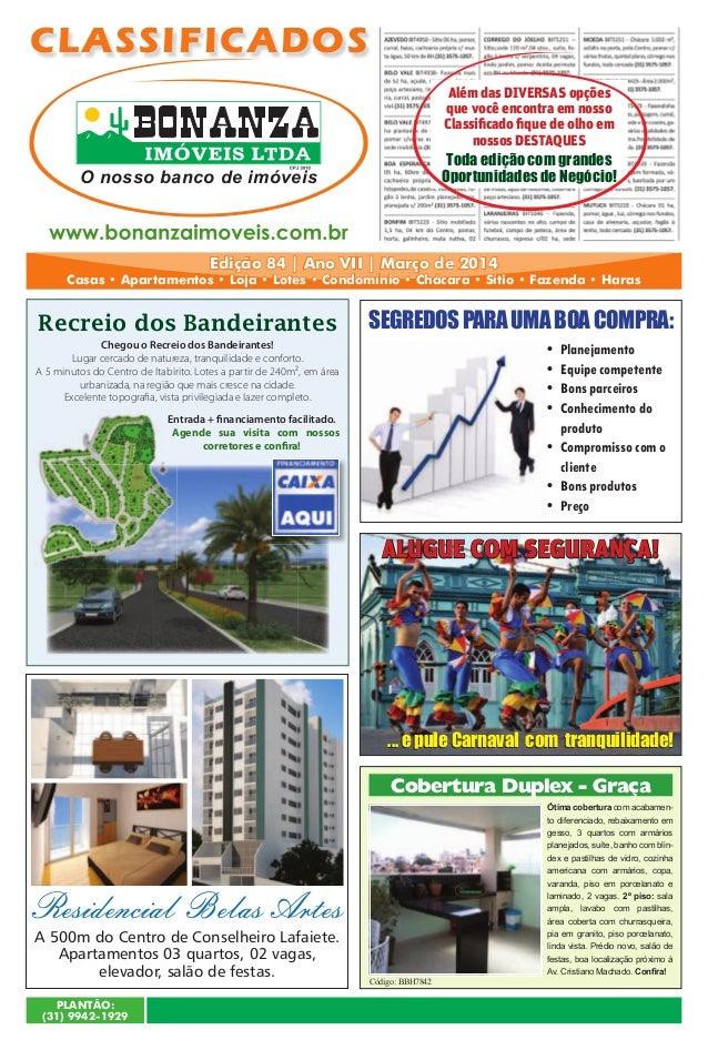 PLANTÃO: (31) 9942-1929 Edição 84 | Ano VII | Março de 2014 Casas • Apartamentos • Loja • Lotes • Condomínio • Chácara • S...