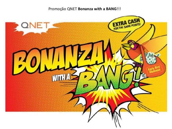 Promoção QNET Bonanza with a BANG!!!