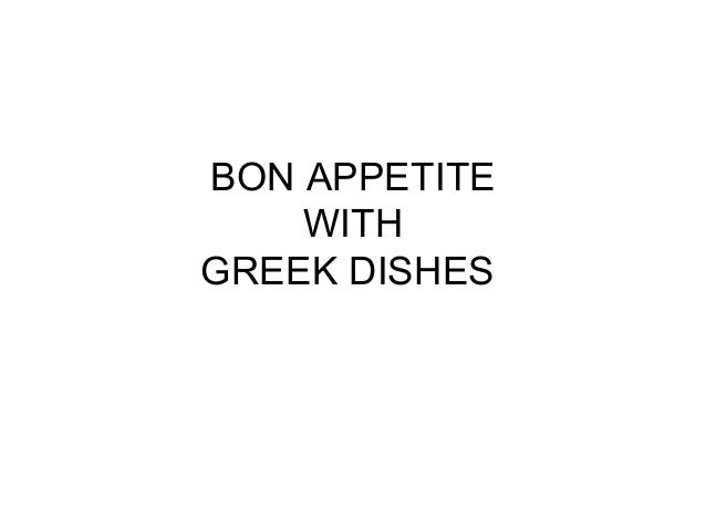 BON APPETITEWITHGREEK DISHES