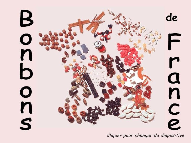 Bonbons France  de Cliquer pour changer de diapositive