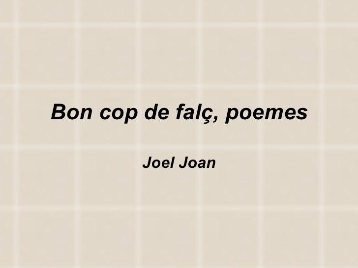 Bon cop de falç, poemes Joel Joan