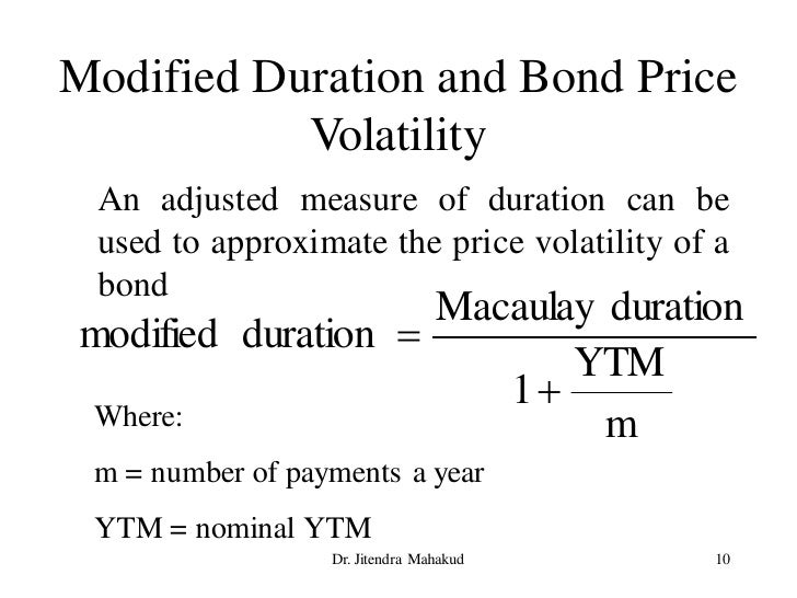 Modified Duration and Bond Price            Volatility  An adjusted measure of duration can be  used to approximate the pr...