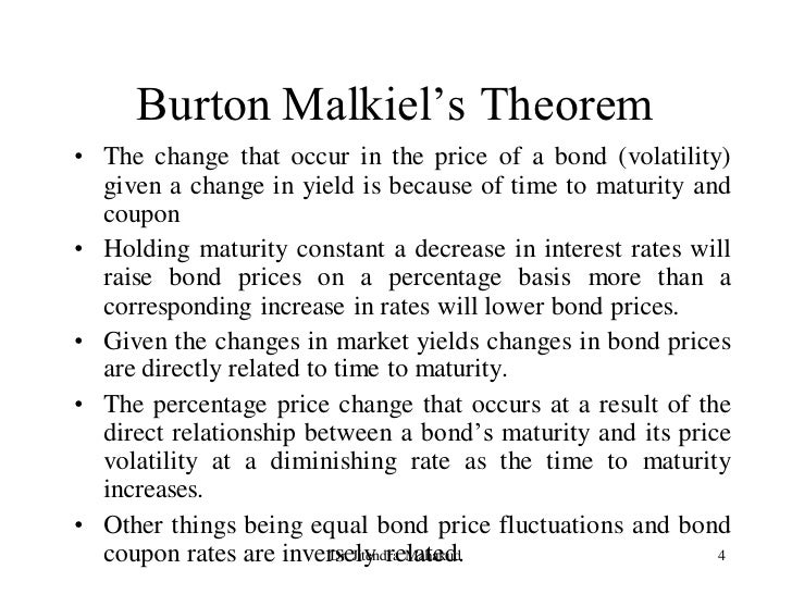 Burton Malkiel's Theorem • The change that occur in the price of a bond (volatility)   given a change in yield is because ...