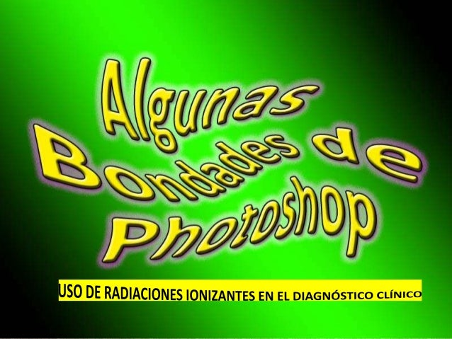 Bondades de Photoshop Antes y despúes