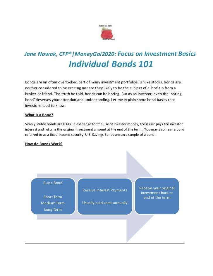 Jane Nowak, CFP® MoneyGal2020: Focus on Investment Basics                           Individual Bonds 101Bonds are an often...