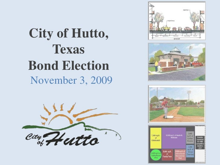 City of Hutto, TexasBond Election<br />November 3, 2009<br />