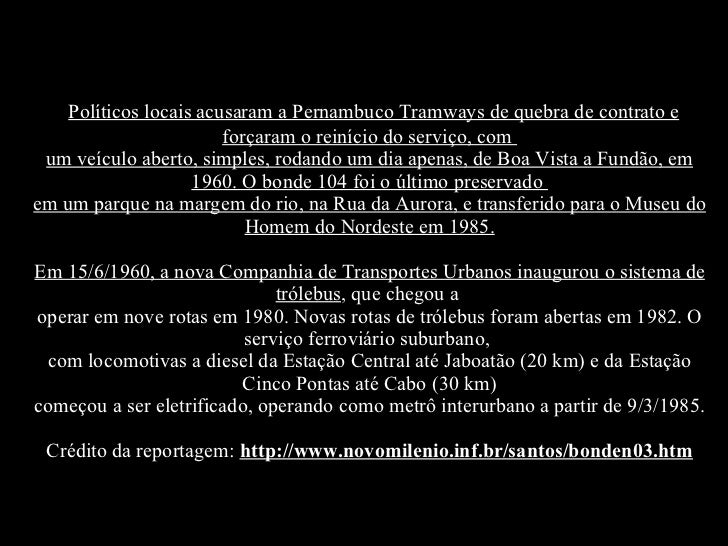 Políticos locais acusaram a Pernambuco Tramways de quebra de contrato e forçaram o reinício do serviço, com um veículo ab...