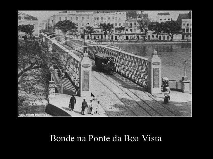 Bonde na Ponte da Boa Vista