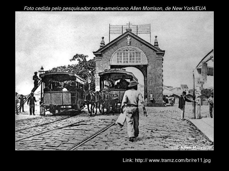 Foto cedida pelo pesquisador norte-americano Allen Morrison, de New York/EUA Link: http:// www.tramz.com/br/re11.jpg