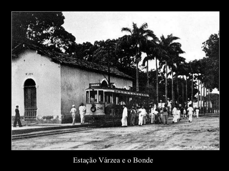 Estação Várzea e o Bonde
