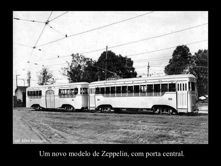 Um novo modelo de Zeppelin, com porta central.