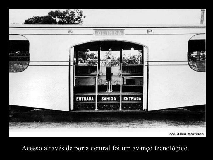 Acesso através de porta central foi um avanço tecnológico.
