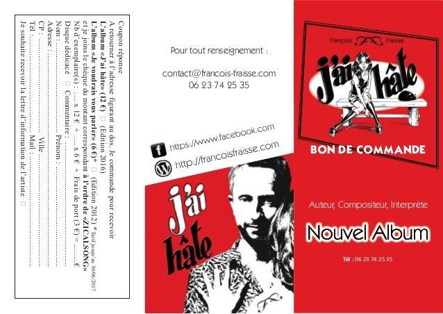 Auteur, Compositeur, Interprète Tél : 06 23 74 25 35 Couponréponse Aretourneràl'adressefigurantaudos.Jecommandepourrecevoi...