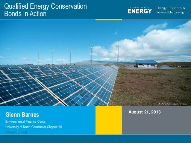 1 eere.energy.gov The Parker Ranch installation in Hawaii Qualified Energy Conservation Bonds In Action Glenn Barnes Augus...