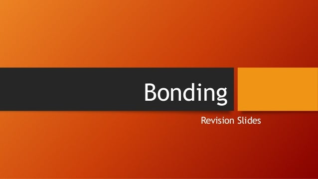 Bonding Revision Slides