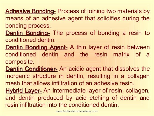 development of dental bonding agent Abstract: adhesive dentistry is based on the development of materials which  establish an effective bond with the tooth tissues in this context, adhesive  systems.