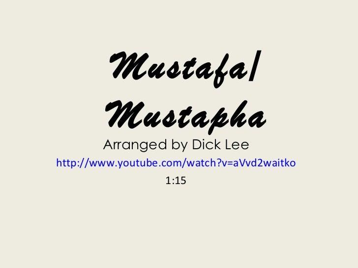 Mustafa/ Mustapha Arranged by Dick Lee http://www.youtube.com/watch?v=aVvd2waitko 1:15